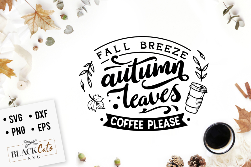 Free Fall Breeze Autumn Leaves Coffee Please Svg Crafter File Free Disney Svg Cut Files Princess