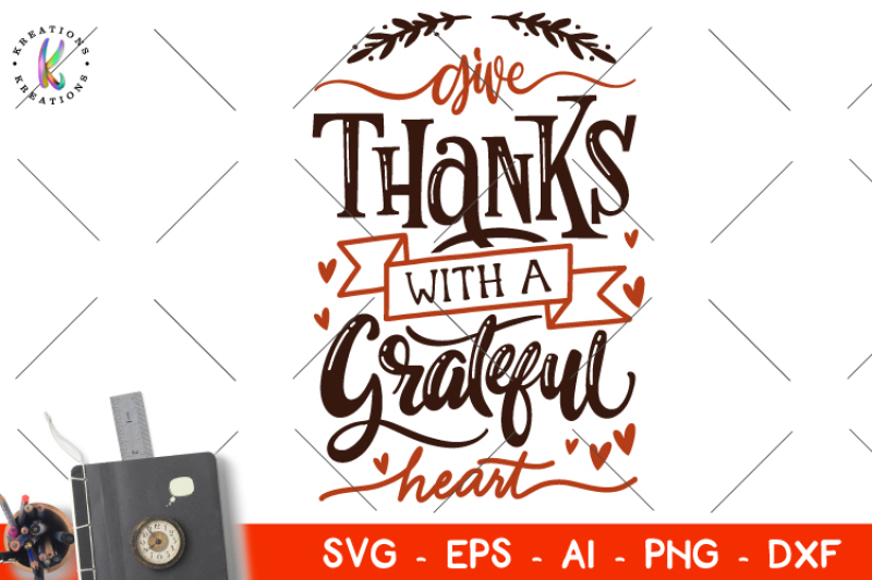 Free Give Thanks With A Grateful Heart Svg Fall Svg Crafter File Free Svg Art Images Animals Birds Cats Feline