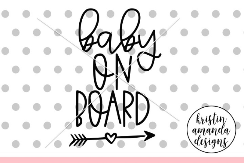 Baby On Board Svg Dxf Eps Png Cut File Cricut Silhouette By