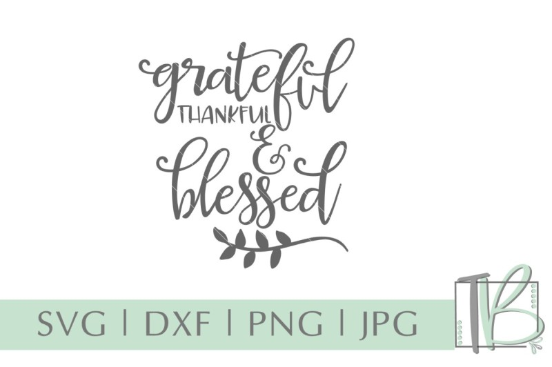Free Grateful Thankful Blessed Svg Png Dxf Jpeg Crafter File New Free Svg Cut Files