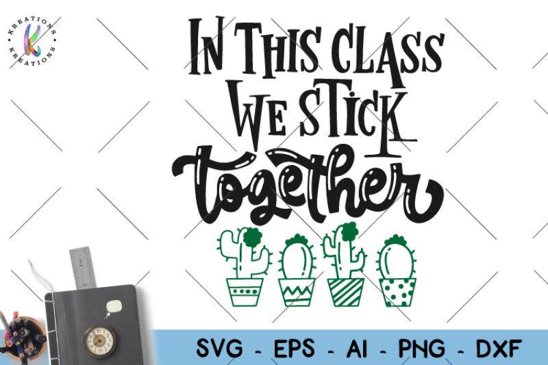 Free In This Class We Stick Together Svg Classroom Svg Teacher Students Crafter File Free Icon Font Svg Pdf Png Generator