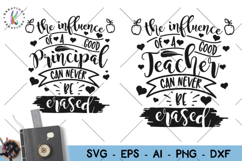 the influence of a good teacher can never be erased svg principal svg by kreationskreations