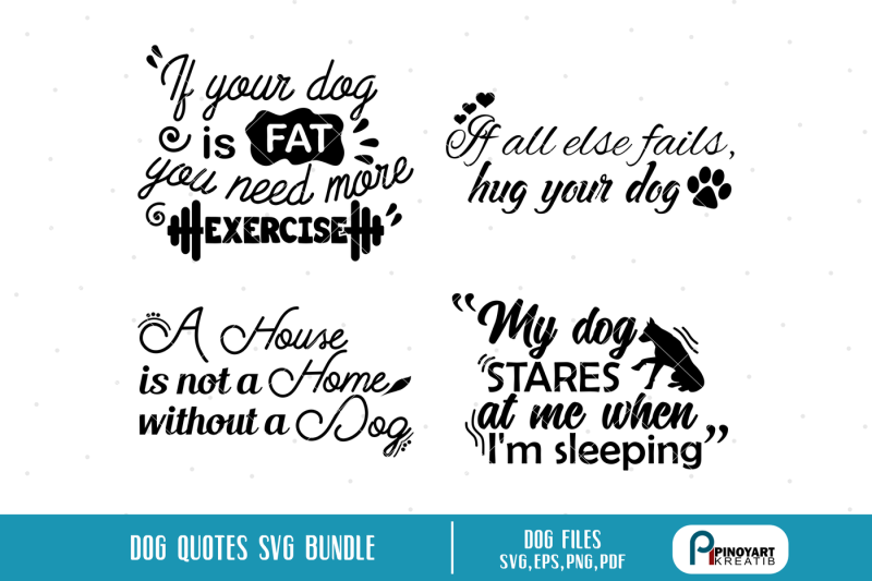 Dog Quotes Svg Bundle Dog Svg Paw Svg Dog Graphics By