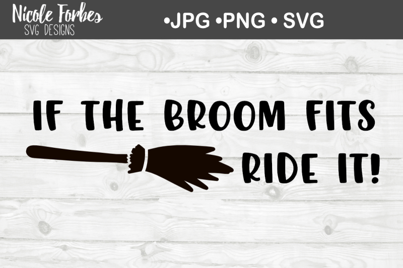 Free If The Broom Fits Svg Cut File Crafter File Free 44536 Svg Cut Files
