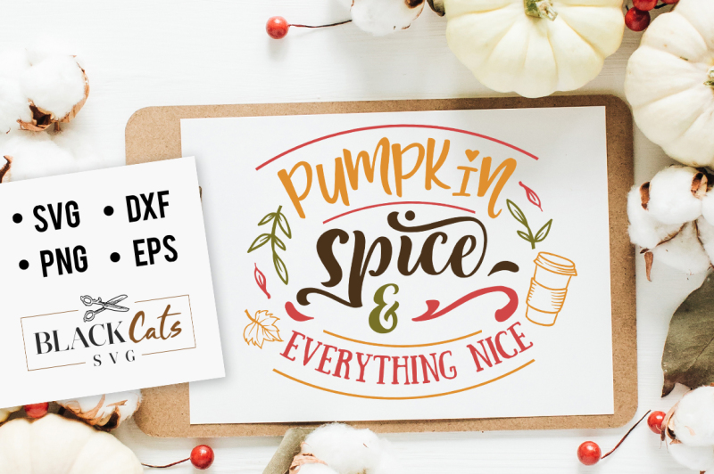 Download Free Pumpkin Spice And Everything Nice Svg Crafter File