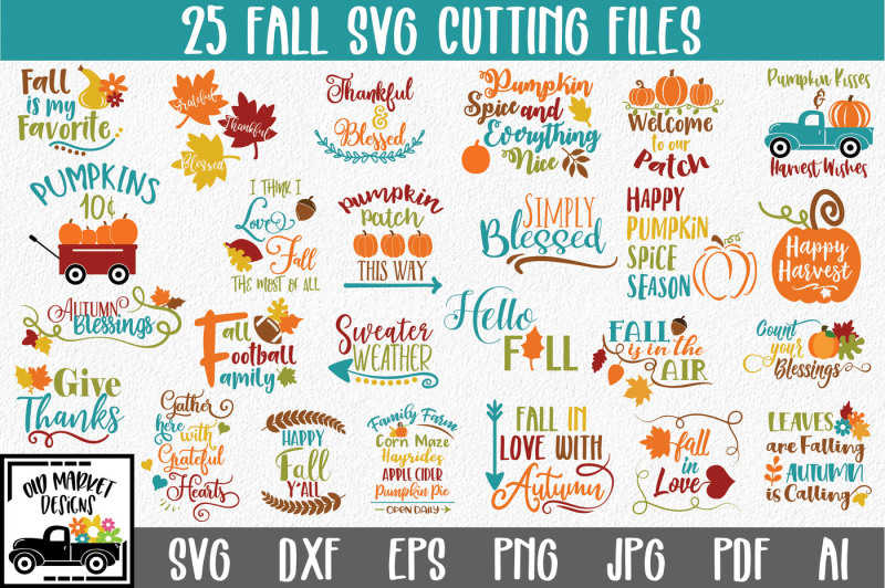 Fall Svg Bundle With 25 Svg Png Dxf Eps Ai Jpg Cut Files On All Category Thehungryjpeg Com