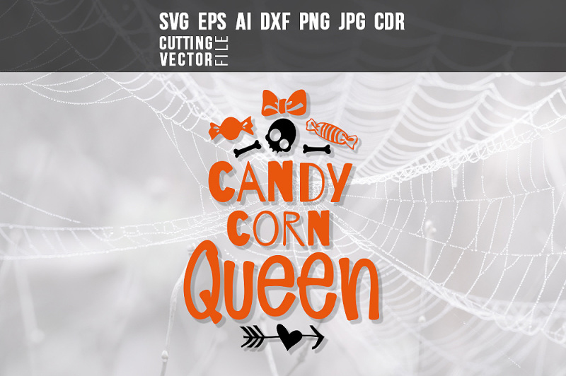 Candy Corn Queen Svg Eps Ai Cdr Dxf Png Jpg Design Free Cheer Svg Cut Files