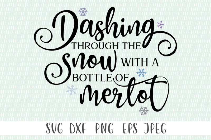 Dashing Through The Snow With A Bottle Of Merlot Scalable Vector Graphics Design All Svg File Free Downloads