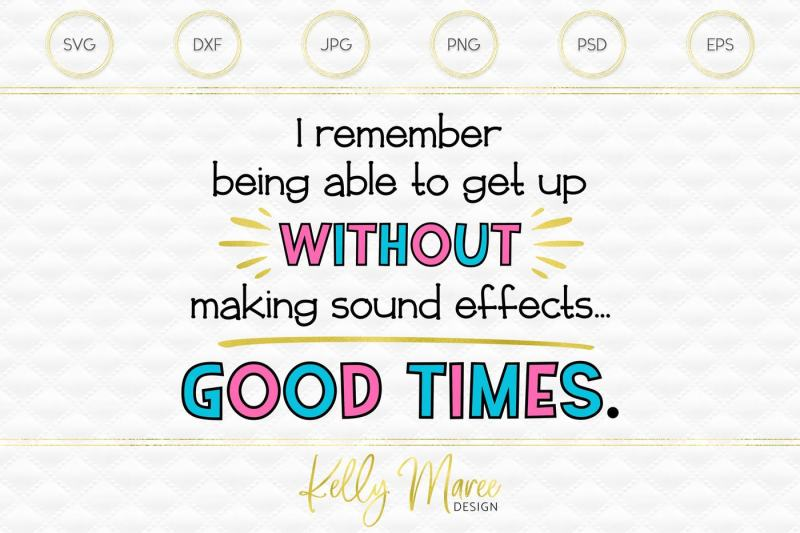 Getting Old Good Times Svg Cut File By Kelly Maree Design