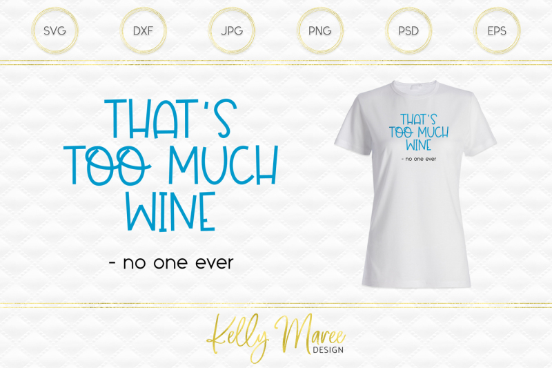 Free Thats Too Much Wine Said No One Ever Svg Cut File Crafter File
