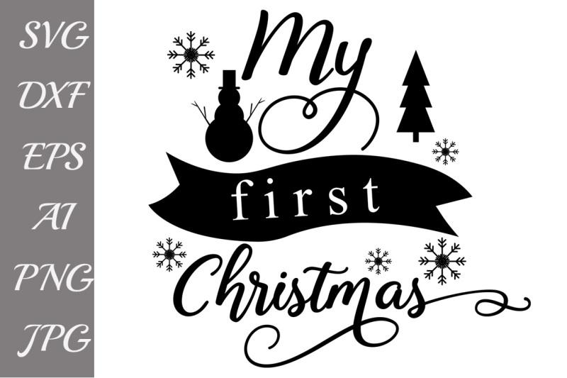 Free My First Christmas Svg Baby Christmas Svg Christmas Svg Crafter File New Free Svg Cut Files Cricut Silhouette Machine