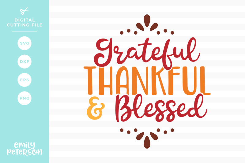 Grateful Thankful And Blessed Svg Dxf Design Free Svg Files Christmas Animals And Pets
