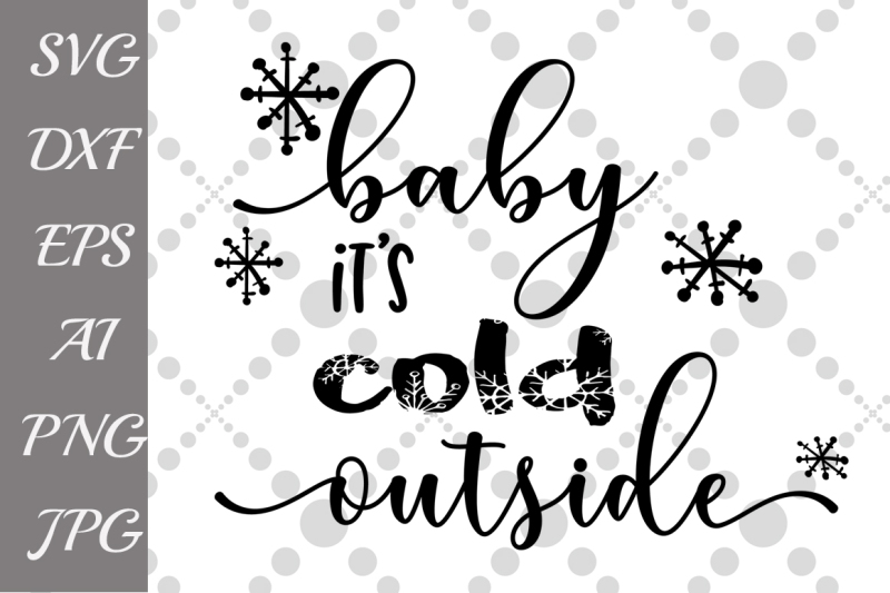 Free Baby its cold outside Svg, WINTER SVG,Christmas cut ...