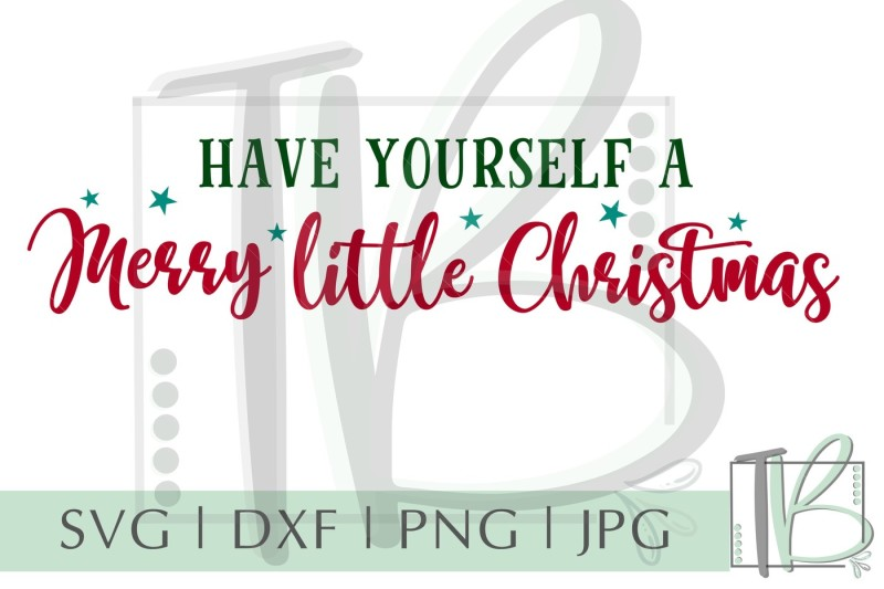 Have Yourself A Merry Little Christmas Svg.Free Have Yourself A Merry Little Christmas Svg Christmas
