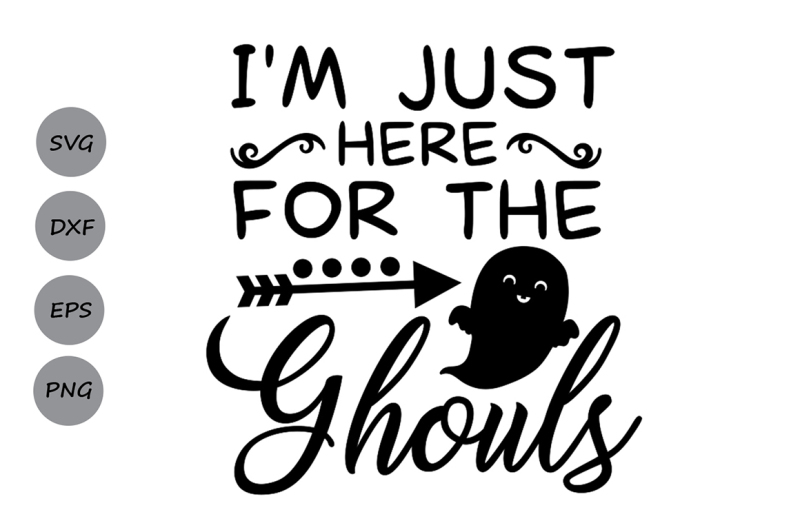 Free Just Here For The Ghouls Svg Halloween Svg Ghost Svg Spooky Svg Crafter File Free Platform For Download Vector Icons In Svg Png Eps Ai And Psd