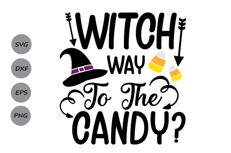 Free Witch Way To The Candy Svg Halloween Svg Trick Or Treat Svg Crafter File 20162 Free Svg Files For Cricut Silhouette And Brother Scan N Cut