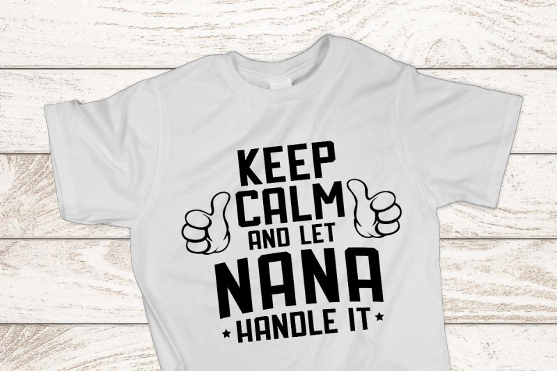 Free Keep Calm And Let Nana Handle It Crafter File Free Svg Files To Download Freebies