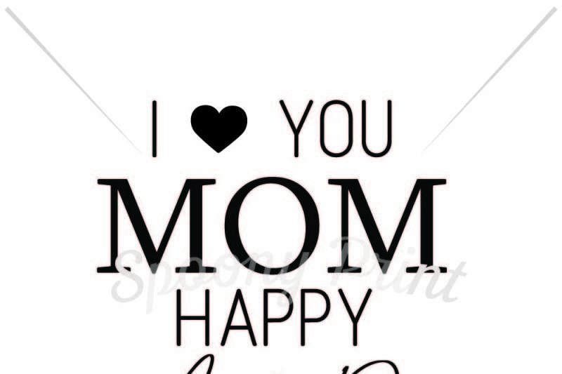 I Love You Mom Happy Mothers Day By Spoonyprint Thehungryjpeg Com