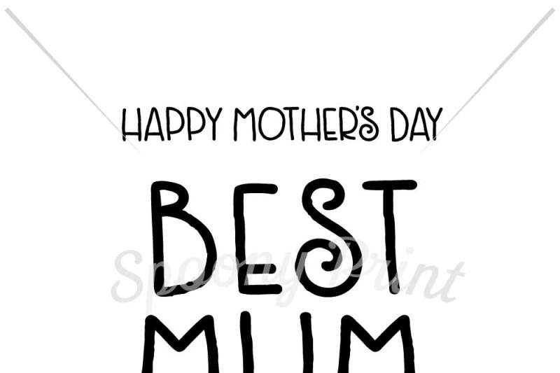 Happy Mother S Day Best Mum By Spoonyprint Thehungryjpeg Com