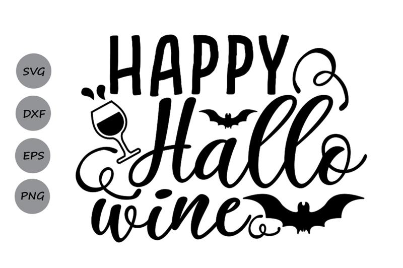 Free Happy Hallo Wine Svg Halloween Svg Wine Svg Bat Svg Wine Lover Svg Free Download Svg Files Schools And Teachers