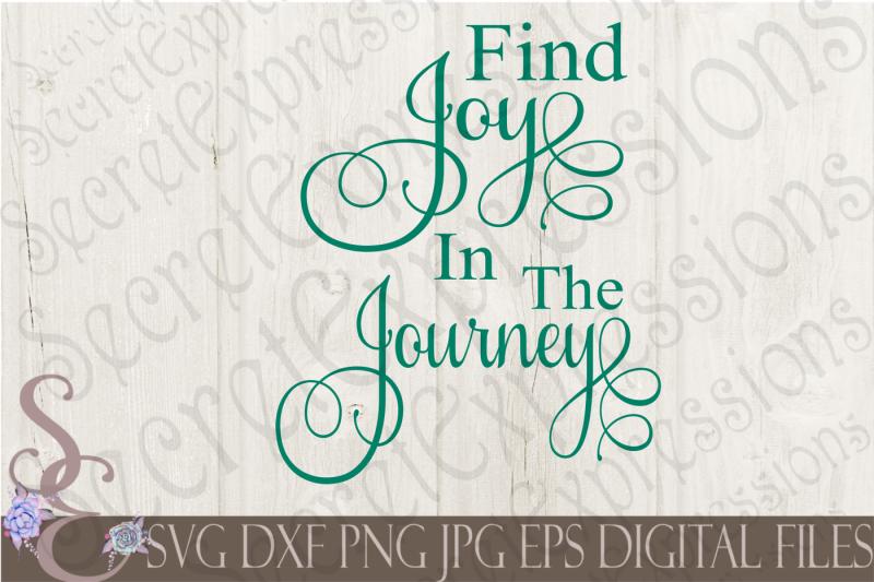 Download Free Find Joy In The Journey Svg Crafter File - Download ...