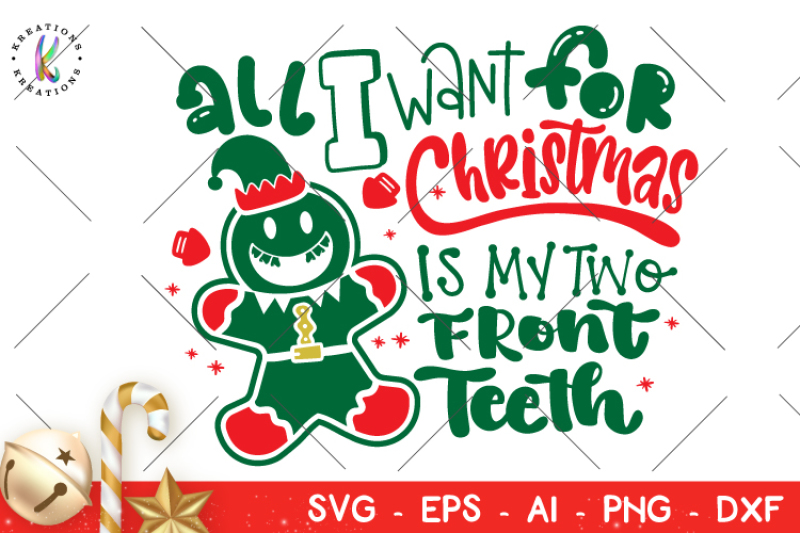 All I Want For Christmas Is My Two Front Teeth.All I Want For Christmas Is My Two Front Teeth Svg Christmas
