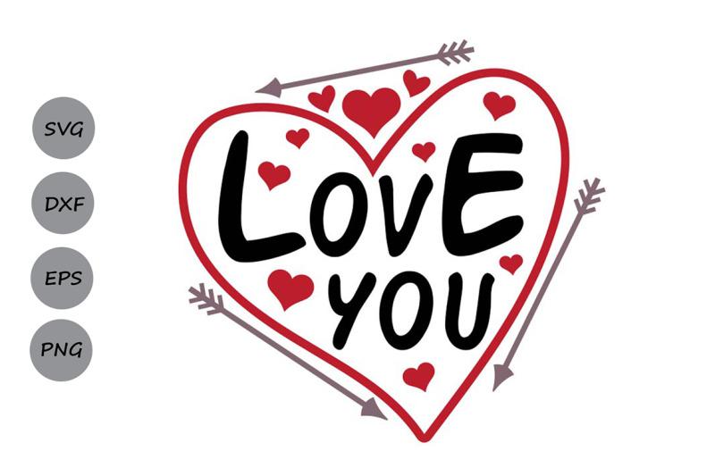 Valentines Day Svg Love You Svg Love Svg Heart Svg Valentine