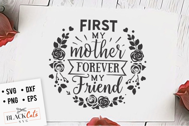 First My Mother Forever My Friend Svg By Blackcatssvg