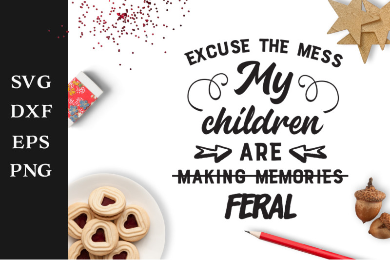 My Children Are Feral Svg Cut File By Anastasia Feya Fonts Svg