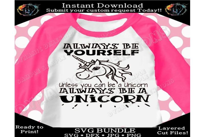 Unicorn Svg Always Be Yourself Unicorn Cute Fun Magical Girl
