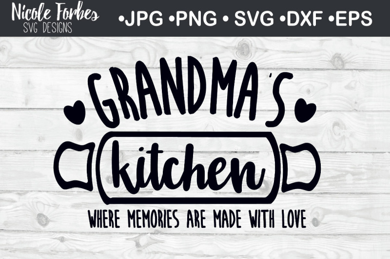 Grandma S Kitchen Home Svg Cut File By Nicole Forbes Designs