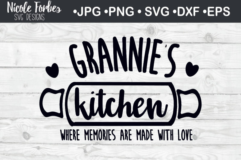 Grannie S Kitchen Home Svg Cut File By Nicole Forbes Designs