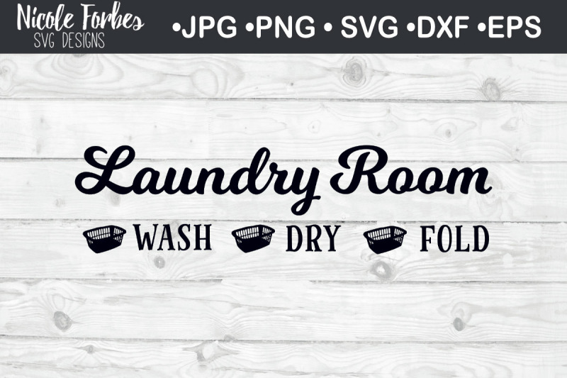 Laundry Room Svg Cut File By Nicole Forbes Designs Thehungryjpeg Com