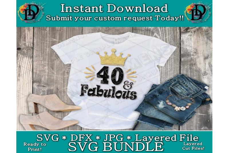 Birthday Svg 40 And Fabulous Happy Birthday 40th Birthday By