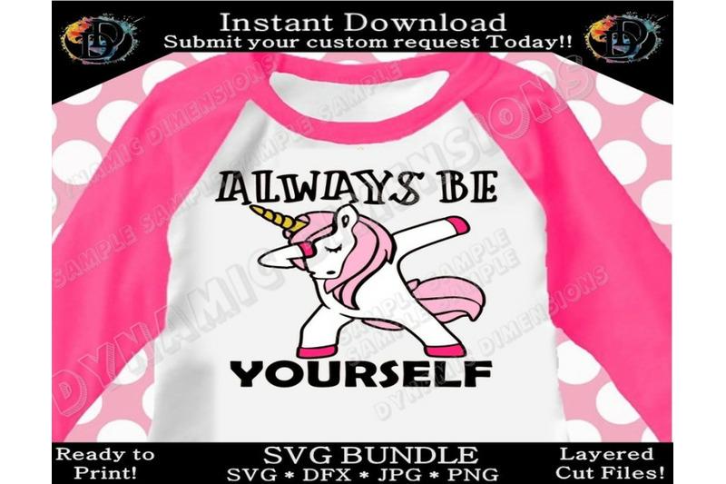 Svg Unicorn Svg Always Be Yourself Dabbing Unicorn Dabbing Svg