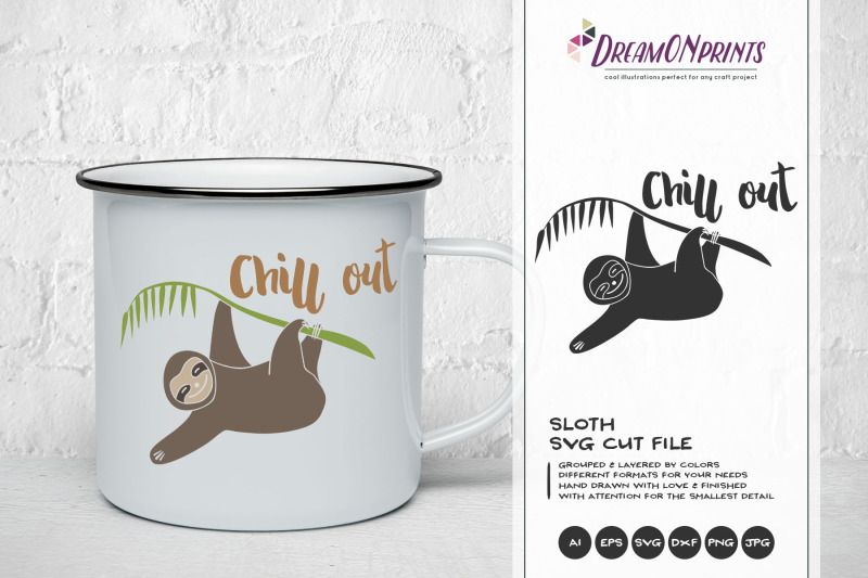 Sloth Svg Cut Files Chill Out By Dreamonprints Thehungryjpeg Com
