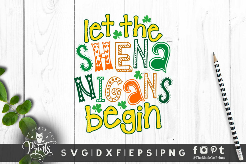 Let The Shenanigans Begin Svg Dxf Eps Png By Theblackcatprints
