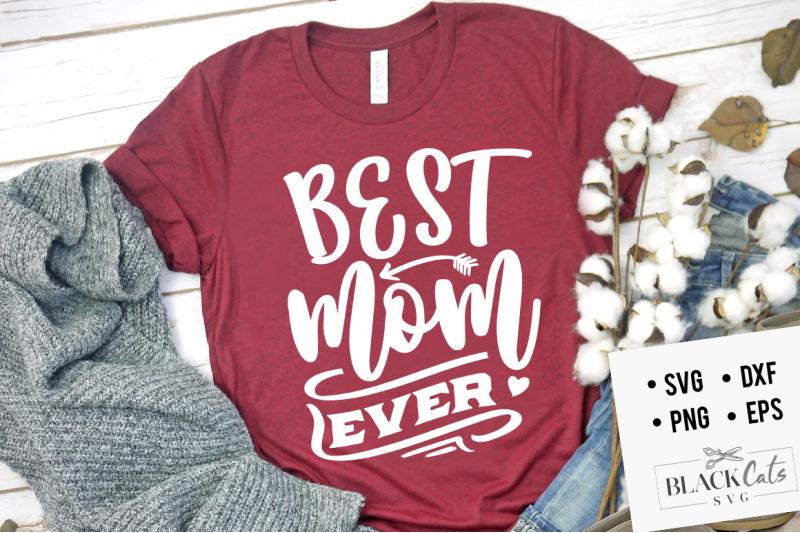 Best Mom Ever Svg By Blackcatssvg Thehungryjpeg Com