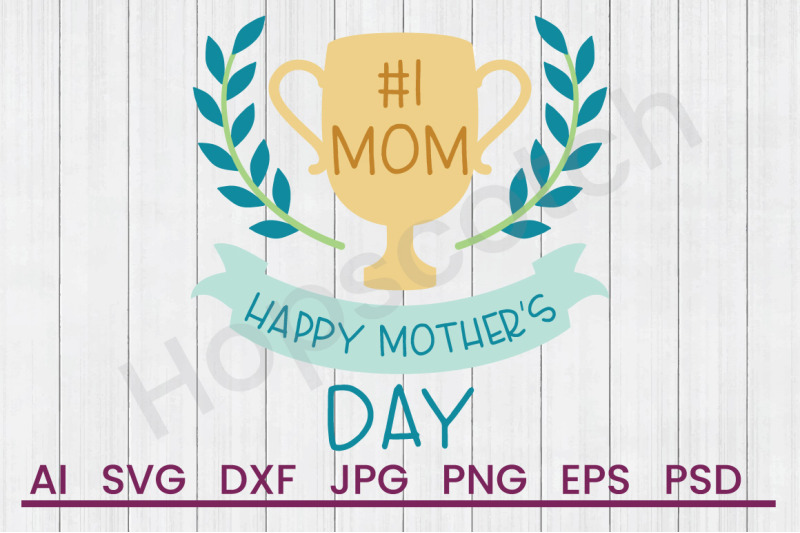 Happy Mother S Day Svg File Dxf File By Hopscotch Designs