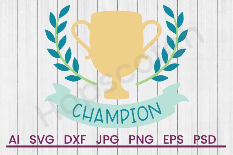 Champion Banner Svg File Dxf File By Hopscotch Designs