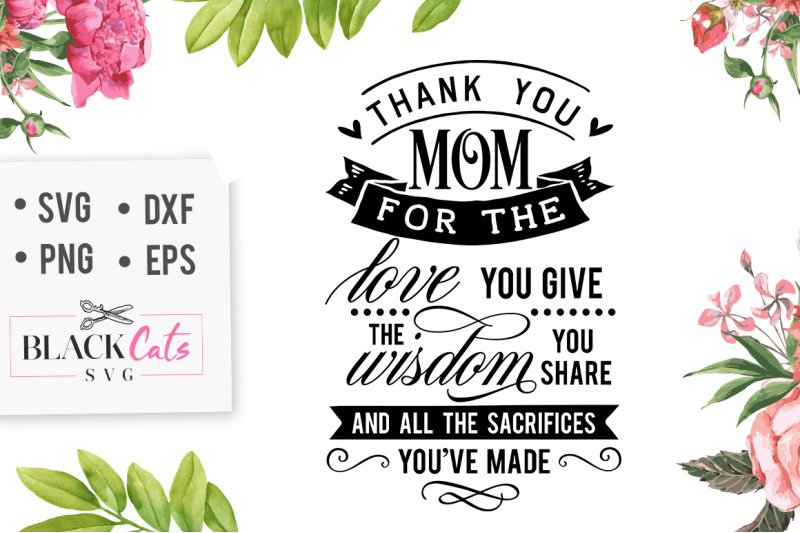 Thank You Mom For The Love You Give Svg By Blackcatssvg