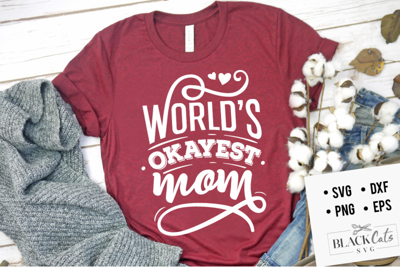 World S Okayest Mom Svg By Blackcatssvg Thehungryjpeg Com