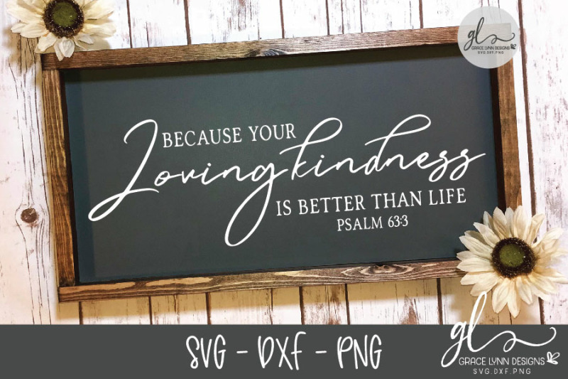 Because Your Loving Kindness Is Better Than Life Scripture Svg