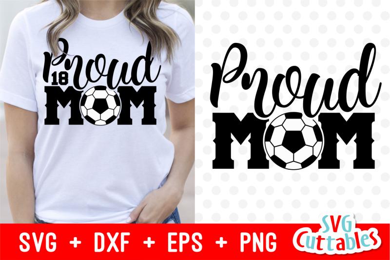 Proud Mom Soccer Cut File By Svg Cuttables Thehungryjpeg Com