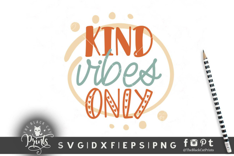 Kind Vibes Only Svg Dxf Eps Png By Theblackcatprints