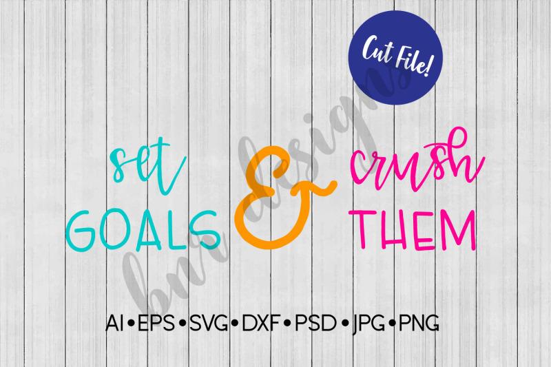 Set Goals And Crush Them Svg Hustle Svg Svg File Dxf File By Bnr Designs Thehungryjpeg Com