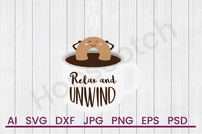 Relax Unwind Svg File Dxf File By Hopscotch Designs