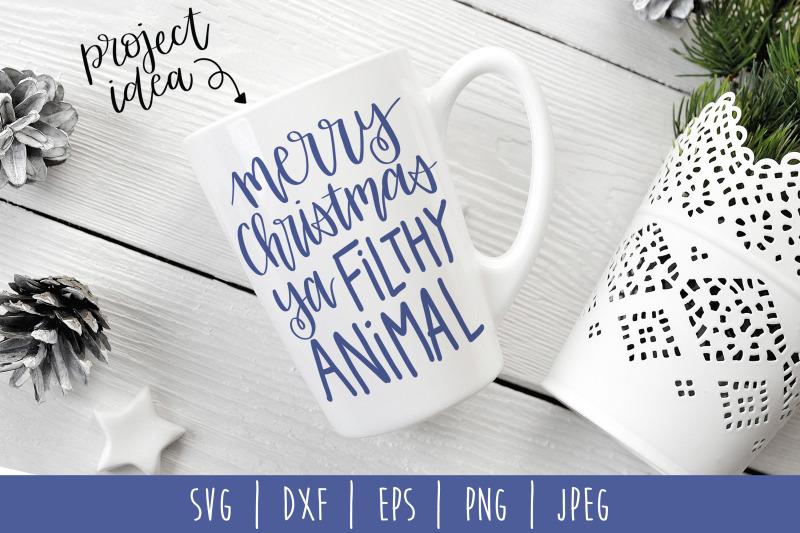 Merry Christmas Ya Filthy Animal Svg.Merry Christmas Ya Filthy Animal Svg Dxf Eps Png Jpeg By