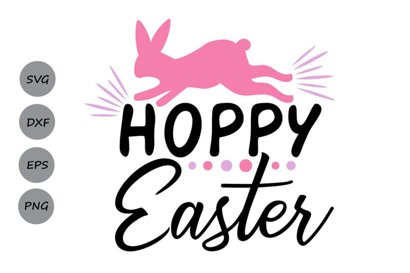 Hoppy Easter Svg Easter Svg Happy Easter Svg Easter Bunny Svg