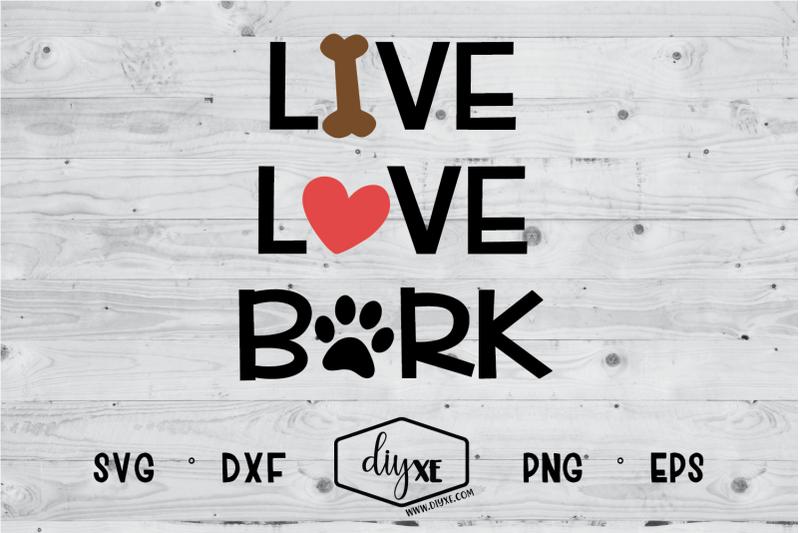 Live Love Bark By Diyxe Thehungryjpeg Com